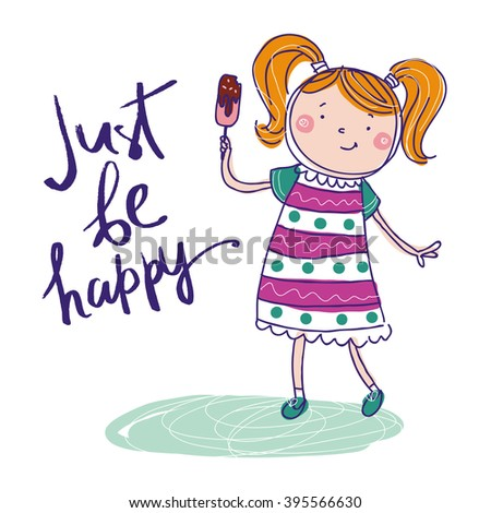 Creative hand drawn greeting card be happy with cute girl. Vector cartoon illustration. - stock vector