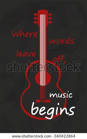 Creative poster with acoustic guitar silhouette and lettering 'Where words leave off, music begins'. Template for music themed design, events, promotion, card, flyer, decoration. Vector illustration. - stock vector