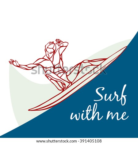 Creative silhouette of surfer. Water sports logo. Vector illustration Surf with me! - stock vector