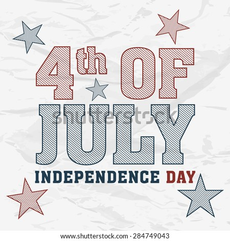 Creative text 4th of July with stars in national flag color for American Independence Day celebration on stylish background.