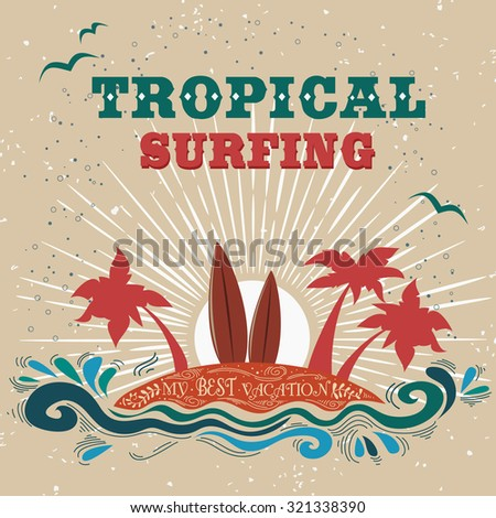 Creative Typography Poster Tropical Surfing My Best Vacation Inspirational And Motivational Travel