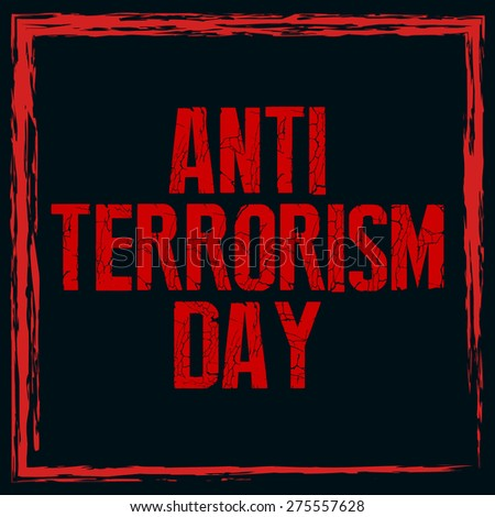 Creative vector illustration of Anti Terrorism Day with nice and creative red colour outlined in a black colour background. - stock vector