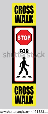 Cross Walk Road Sign Stop For Pedestrians Vector - stock vector