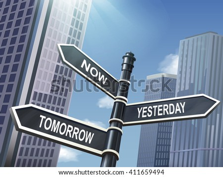 crossroad 3d illustration black road sign saying now and yesterday and tomorrow - stock vector