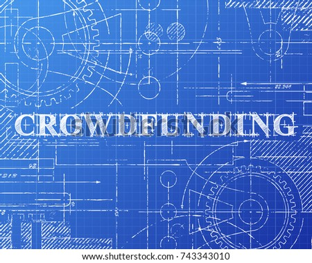 Crowdfunding text with gear wheels hand drawn on blueprint technical drawing background
