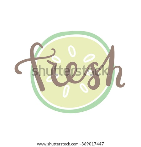 Cucumber slice silhouette and hand written word Fresh. Vector illustration