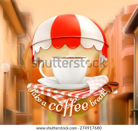 Cup of coffee, an invitation to a cup of coffee, time for a break, breakfast, lunch time, cafe icon on street background, vector illustration, advertising for cafe, cafe decoration, poster card - stock vector