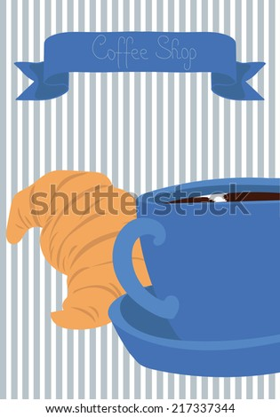 Cup of coffee and fresh croissant. Coffee shop poster.  Hand drawn vector illustration. - stock vector