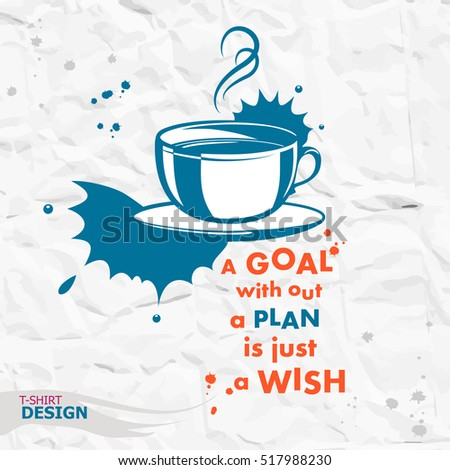 Cup Of Coffee And Inspirational Motivational Quote. A Goal Without A Plan  Is Just A