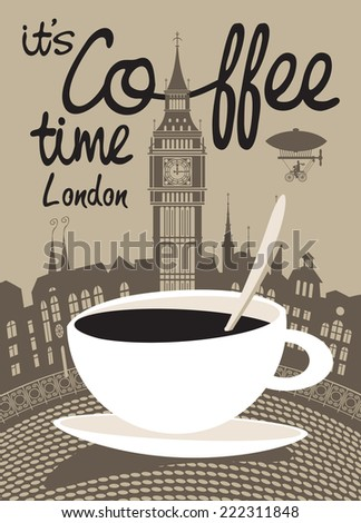 cup of coffee on a background of London and Big Ben - stock vector