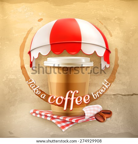 Cup of coffee with coffee stain, tablecloths, coffee grains and awnings on grunge background, vector poster take a coffee break, cafe decoration, advertising for cafe and coffee shops - stock vector