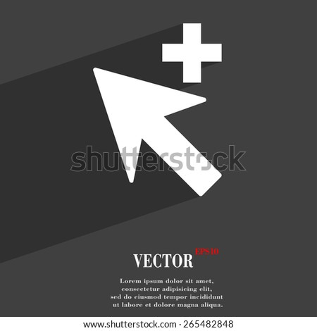 Cursor, arrow plus, add  icon symbol Flat modern web design with long shadow and space for your text. Vector illustration - stock vector