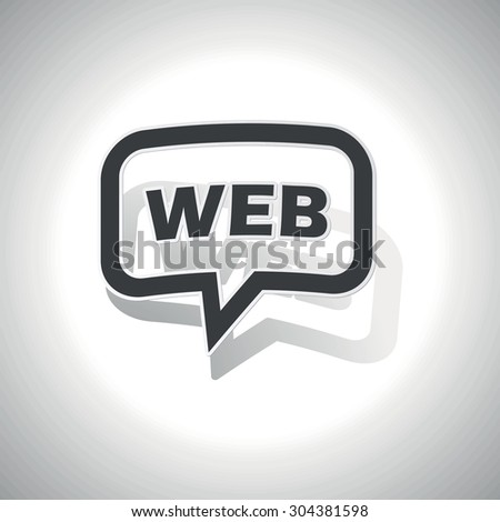 Curved chat bubble with text WEB and shadow, on white