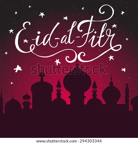 Custom hand drawn lettering for Muslim community festival Eid Al Fitr (Eid Mubarak) on a beautiful background with mosque silhouette. Vector Islamic template.