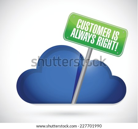 customer is always right cloud illustration design over a white background - stock vector