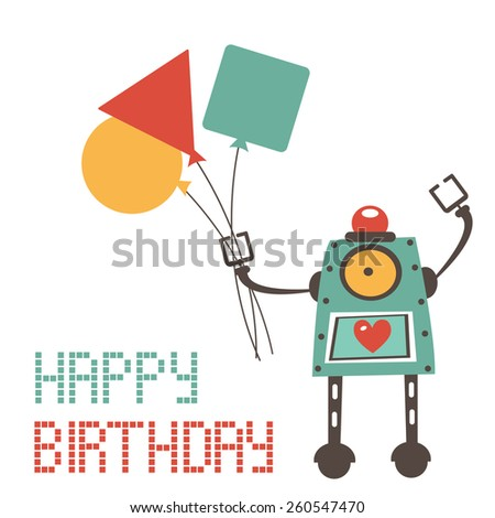 Cute birthday card with robot holding balloons. Vcetor illustration - stock vector