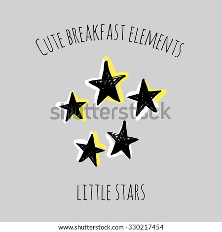 Cute breakfast elements: little stars. Funny hand drawn isolated element on a light background with two inscription around. Simple greeting card. - stock vector