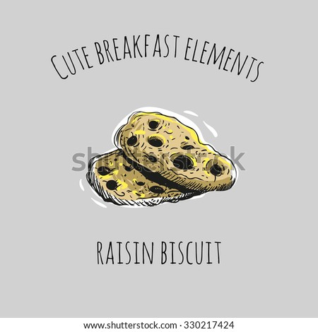 Cute breakfast elements: raisin biscuit. Funny hand drawn isolated element on a light background with two inscription around. Simple greeting card. - stock vector