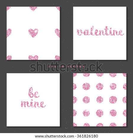 "Cute cards with rose gold shiny glitter collection with hand drawn lettering ""be mine"", ""valentine"". Perfect for valentines day, birthday, save the date invitation. - stock vector"