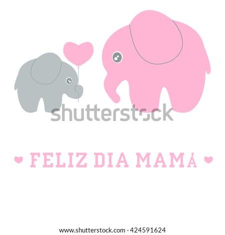 Cute cartoon baby and mom elephant Feliz dia mama spanish happy Mother 39 Day - vector - stock vector