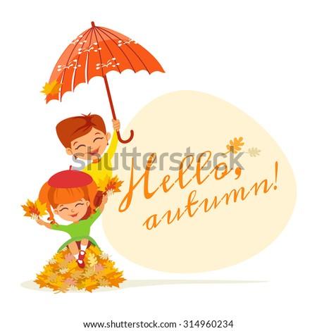 Cute cartoon girl and boy with umbrella celebrating autumn beginning. Hello autumn design template. Vector illustration - stock vector