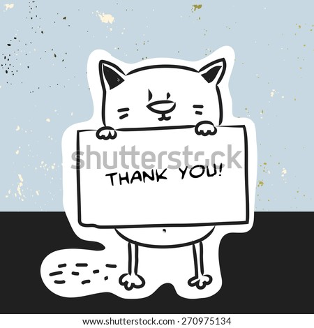 Cute cat holding a placard. Thank you card, cartoon doodle style vector drawing. - stock vector
