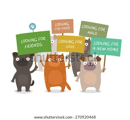 Cute dogs and cats manifesting and holding placards: Looking for a new home, friends, food, love, hugs. Animal rights protection concept. Vector colorful illustration isolated on white  - stock vector
