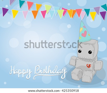 Cute felt robot plush toy with heart with love Birthday card and sitting. Robot with flag and pennant, robot illustration on a light background, lettering - stock vector