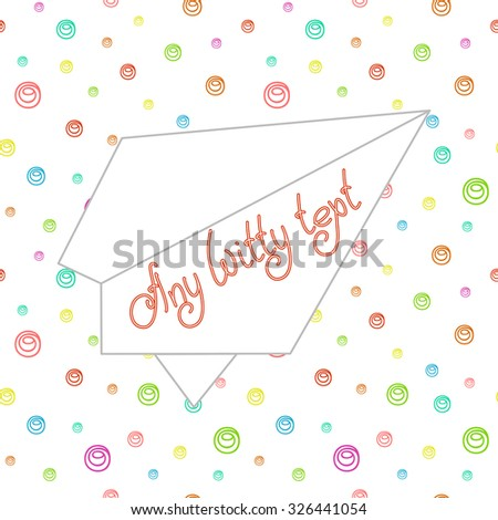 Cute funny greeting card with space for invitations or different event cards text and multicolored bubbles on the white (transparent) background. Vector illustration eps 10 - stock vector