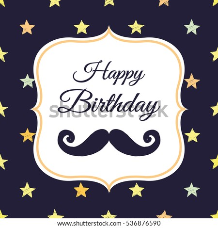 Cute greeting card hipster mustache happy birthday stock vector cute greeting card with a hipster mustache happy birthday message holiday background bookmarktalkfo Gallery