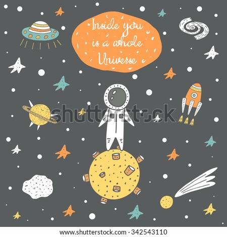 Cute hand drawn cosmic doodle card, brochure with stars, rocket, moon, comet, meteor, galaxy, spaceman, planet saturn and alien ship. Inside you is a whole universe positive, motivating postcard - stock vector