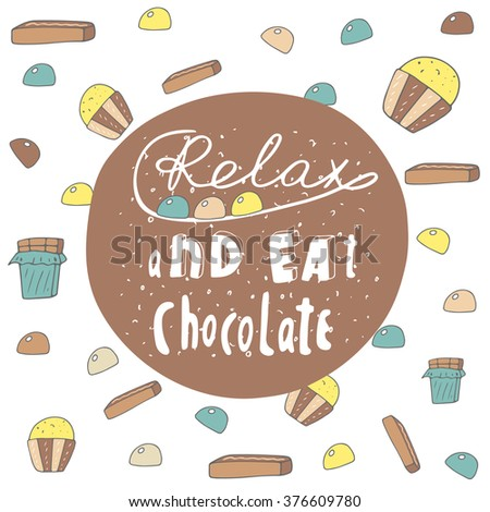 Cute hand drawn doodle postcard with chocolate banner. Relax and eat chocolate card, cover. Positive, motivating background - stock vector