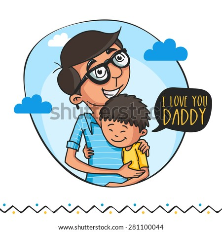 Cute little boy hugging and saying 'I Love You Daddy' to his father, beautiful greeting card design for Happy Father's Day celebrations.  - stock vector