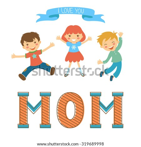 Cute mothers day postcard withkids jumping over a word MOM in vintege style. Illustration in vector format - stock vector