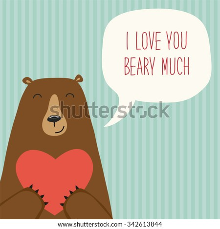 Cute retro hand drawn Valentine's Day card as funny Bear with Heart and speech bubble with quote I Love You Beary Much - stock vector