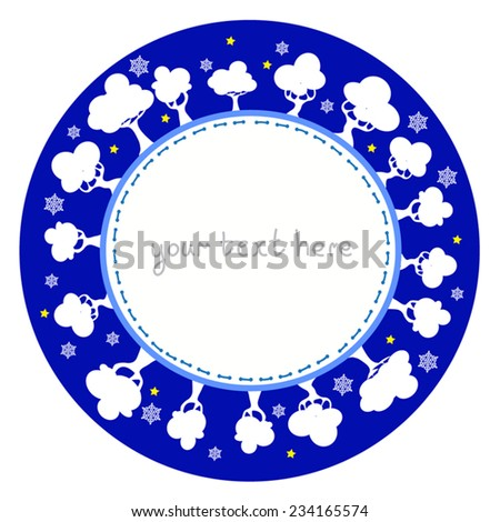 Cute round frame with white trees, show flakes and place for text. Blue winter circle frame. Eps 10, on white background. As postcard, print, for invitation, christmas greeting. - stock vector
