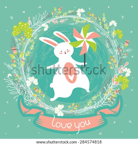 Cute summer greeting card in vector. Lovely background with bunny, pinwheel, ornate frame with flowers and cheerful text. Inspirational poster, banner or invitation in childish funny style. Love you! - stock vector