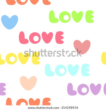 Cute text background with love words and hearts. Seamless pattern with words and hearts on the white background