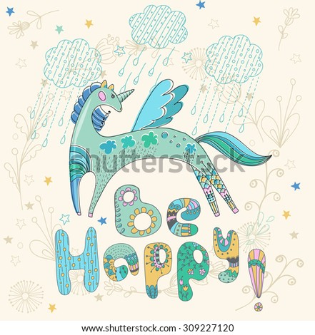 Cute unicorn color illustration with flowers and text - be happy! Vector - stock vector