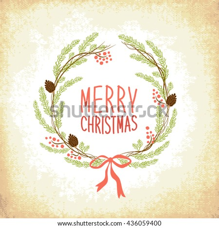 Cute vintage hand drawn Christmas wreath as fir tree branches with rowan berries and cones for your decoration - stock vector