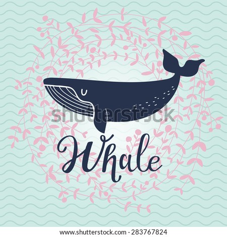 Cute whale card. Lovely whale on stylish blue colored background with floral wreath in vector. Lovely childish card in stylish colors - stock vector
