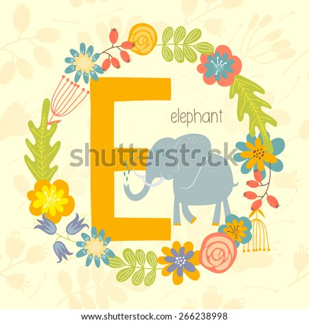 Cute Zoo alphabet, Elephant with letter E and floral wreath in vector.  - stock vector