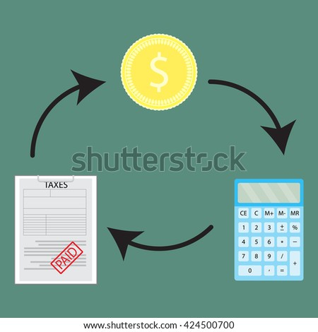 Cycle of money and account to pay taxes. Financial paper document, profit calculate money tax. Vector flat design illustration - stock vector