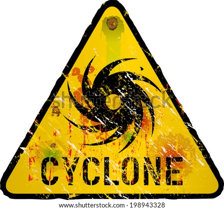 cyclone warning sign, heavy weathered, vector eps 10 - stock vector
