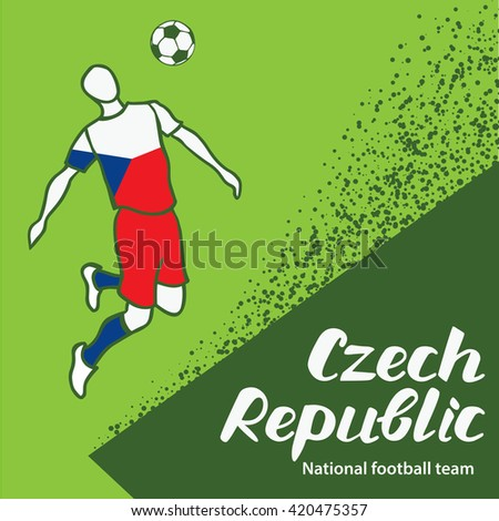 Czech Republic. National football team of Czech Republic. Vector illustration with the football player and the ball. Vector handwritten lettering.
