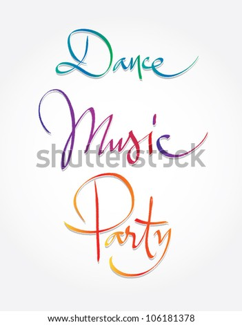 Dance, music, party - original handwritten calligraphy for your logo, website, poster or advertisement - stock vector