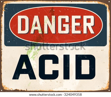 Danger Acid  - Vintage Metal Sign with realistic rust and used effects. These can be easily removed for a brand new, clean sign. - stock vector