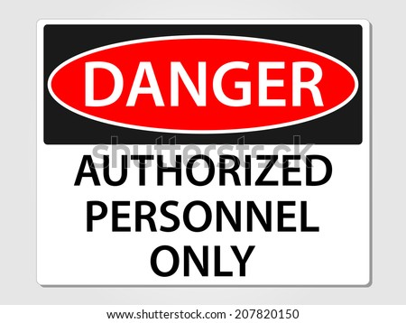 Danger authorized personnel only sign vector illustration - stock vector