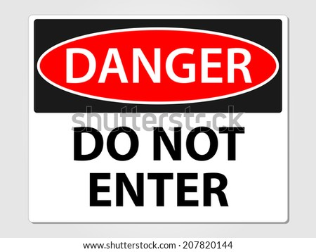 Danger do not enter sign vector illustration - stock vector