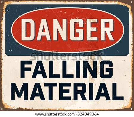 Danger Falling Material - Vintage Metal Sign with realistic rust and used effects. These can be easily removed for a brand new, clean sign. - stock vector